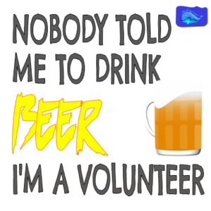 NOBODY TOLD ME TO DRINK BEER
