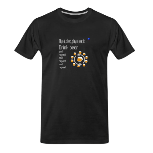 Drink beer and repeat and repeat... black tshirt
