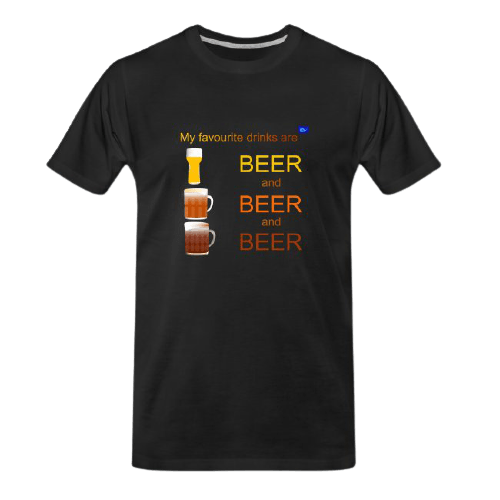 My favorite drinks are: Beer, beer and beer - funny beer t shirts