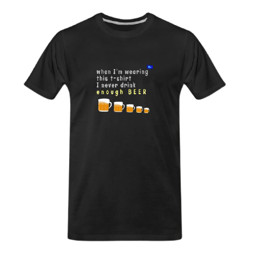 While am wearing this tee, I never drink - enough - funny beer t shirt