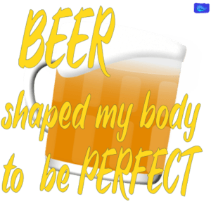 Beer shaped my body to be perfect