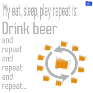drink beer and repeat