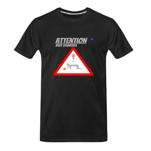 Attention, Beerdrinkers - funny beer t shirts