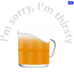 I'm sorry, I'm thirsty - funny beer graphic